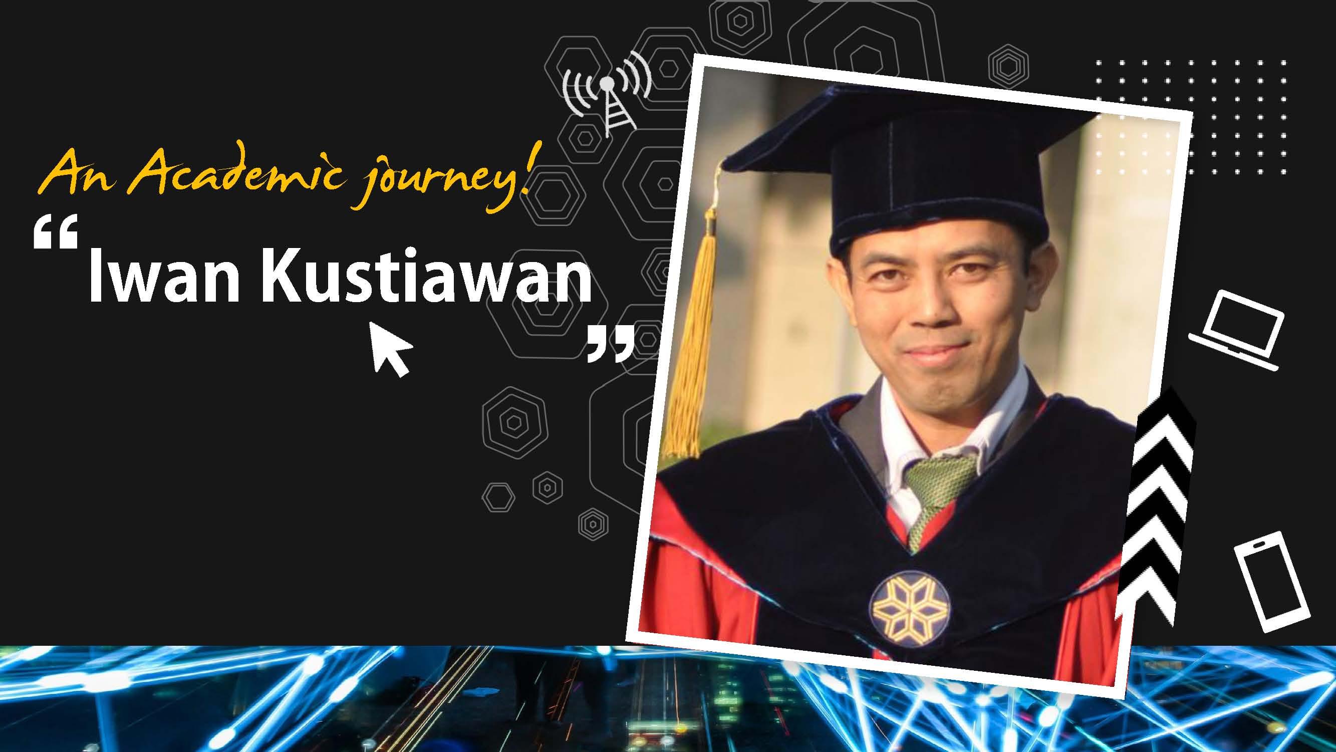An Academic journey of Iwan Kustiawan