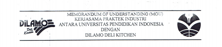 Memorandum of Understanding between Faculty of Technology and Vocational Education UPI and Dilamo Deli Kitchen