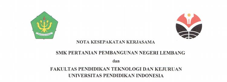 Nota Kesepakatan Kerjasama  antara SMK Pertanian Pembangunan Negeri Lembang dan FPTK UPI