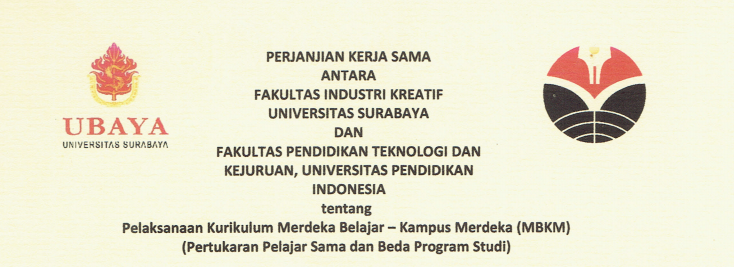 MoU Between Faculty Of Creative Industry Universitas Surabaya and Faculty of Technology and Vocational Education Universitas Pendidikan Indonesia