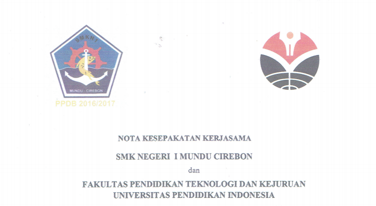 Cooperation Agreement Between State Vocational High School 1 Mundu Cirebon and Faculty of Technology and Vocational Education UPI