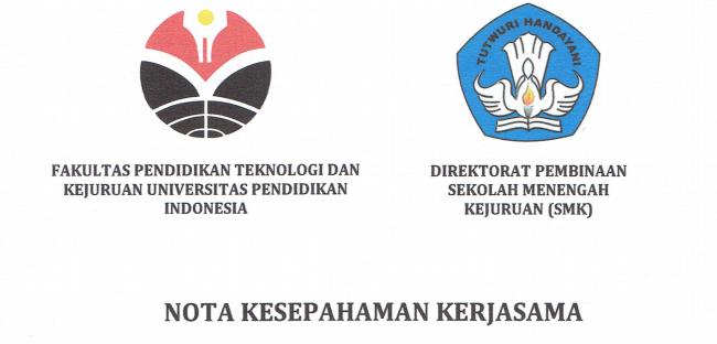 Nota Kesepahaman Kerjasama antara Direktorat Pembinaan Sekolah Menengah Kejuruan dan FPTK UPI