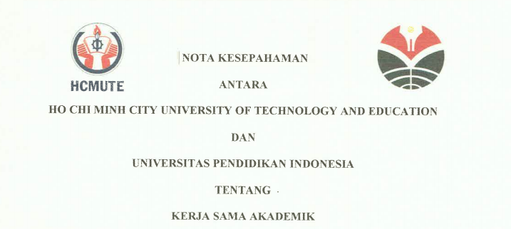 Nota Kesepahaman antara Ho Chi Min City University of Technology and Education Vietnam dan Universitas Pendidikan Indonesia