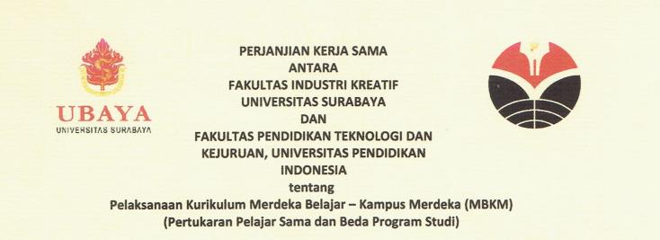 Perjanjian Kerjasama antara Fakultas Industri Kreatif Universitas Surabaya dan Fakultas Pendidikan Teknologi dan Kejuruan Universitas Pendidikan Indonesia.