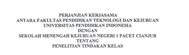 Perjanjian Kerjasama antara FPTK UPI SMKN 1 Pacet Cianjur tentang Penelitian Tindakan Kelas